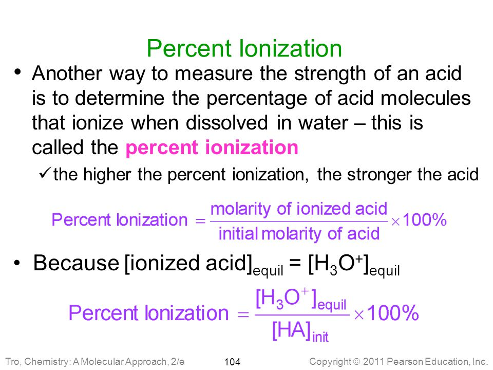 Percent Ionization Because [ionized acid]equil = [H3O+]equil